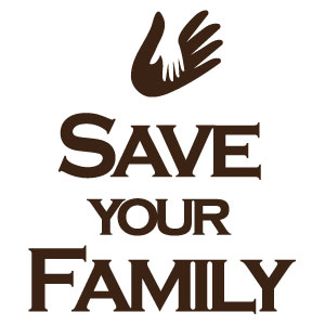 SAVE YOUR FAMILY